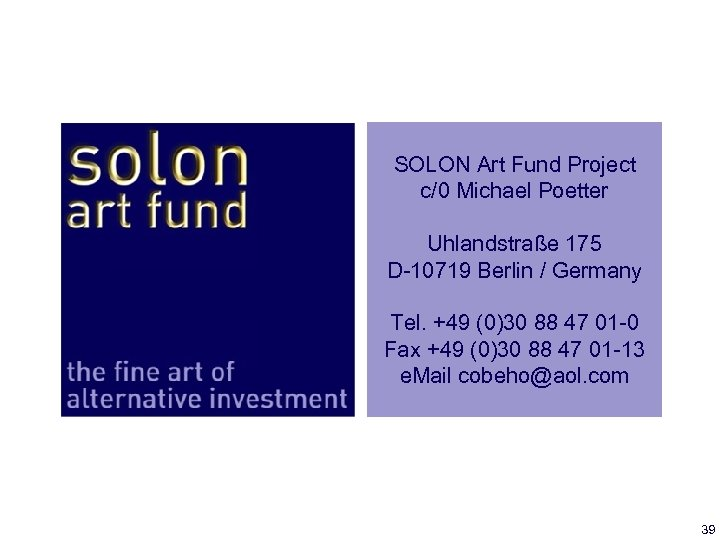 SOLON Art Fund Project c/0 Michael Poetter Uhlandstraße 175 D-10719 Berlin / Germany Tel.