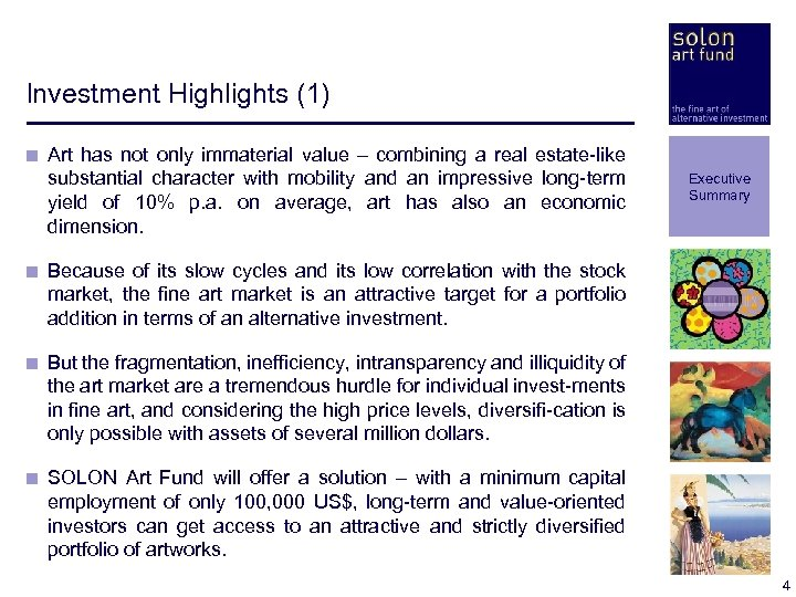 Investment Highlights (1) < Art has not only immaterial value – combining a real
