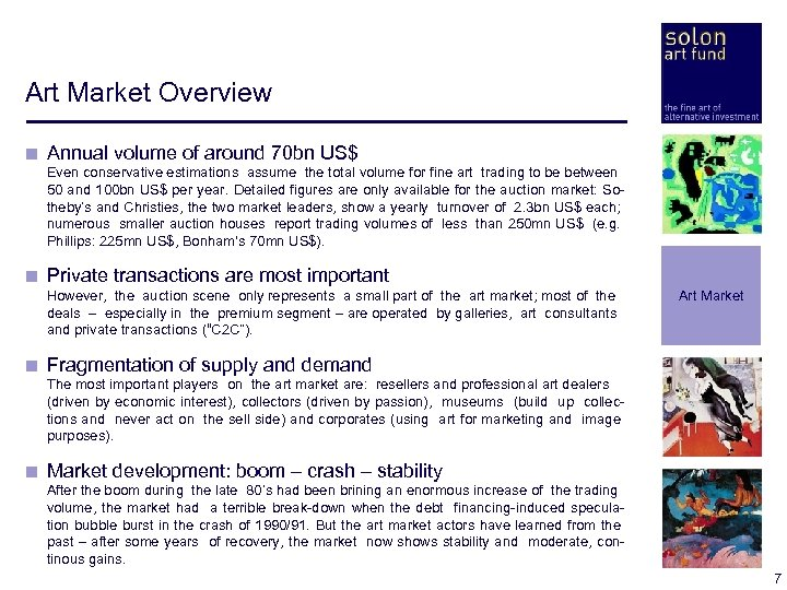 Art Market Overview < Annual volume of around 70 bn US$ < Even conservative