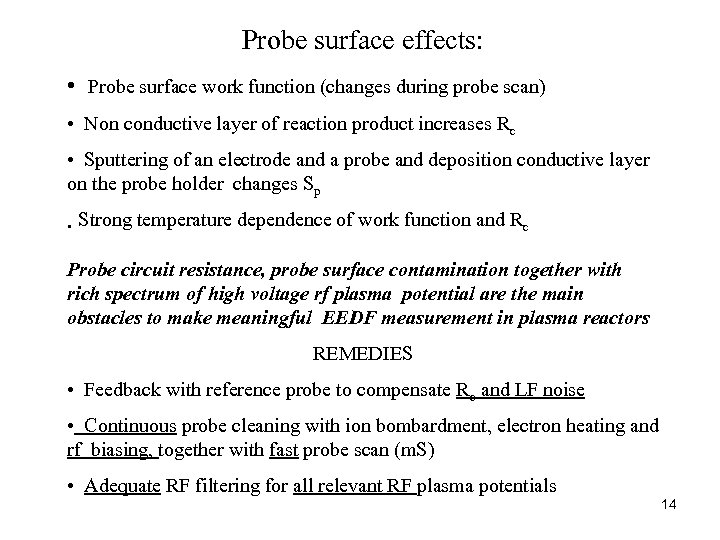 Probe surface effects: • Probe surface work function (changes during probe scan) • Non