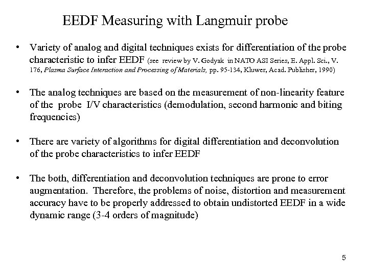 EEDF Measuring with Langmuir probe • Variety of analog and digital techniques exists for