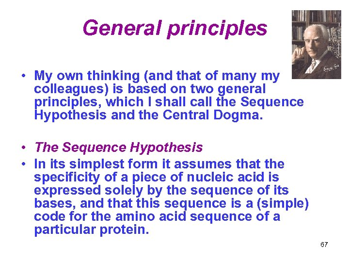 General principles • My own thinking (and that of many my colleagues) is based
