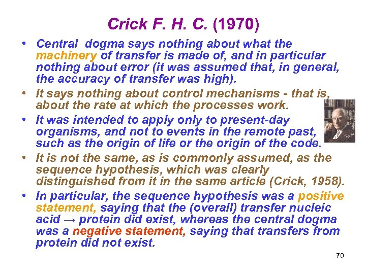 Crick F. H. C. (1970) • Central dogma says nothing about what the machinery