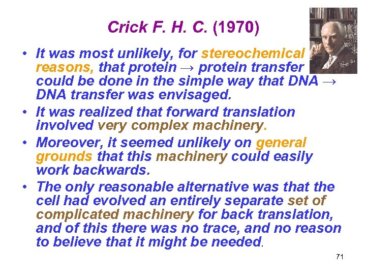 Crick F. H. C. (1970) • It was most unlikely, for stereochemical reasons, that