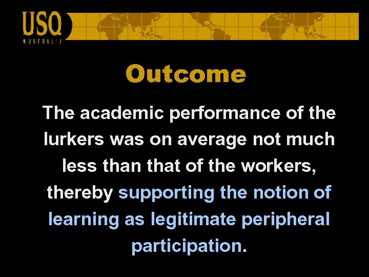 Outcome The academic performance of the lurkers was on average not much less than