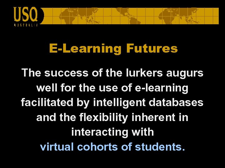 E-Learning Futures The success of the lurkers augurs well for the use of e-learning