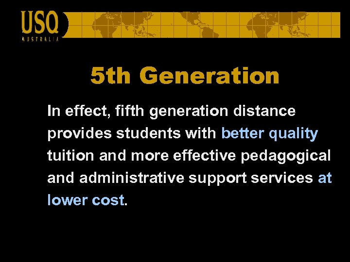 5 th Generation In effect, fifth generation distance provides students with better quality tuition
