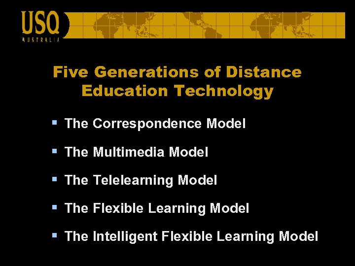 Five Generations of Distance Education Technology § The Correspondence Model § The Multimedia Model
