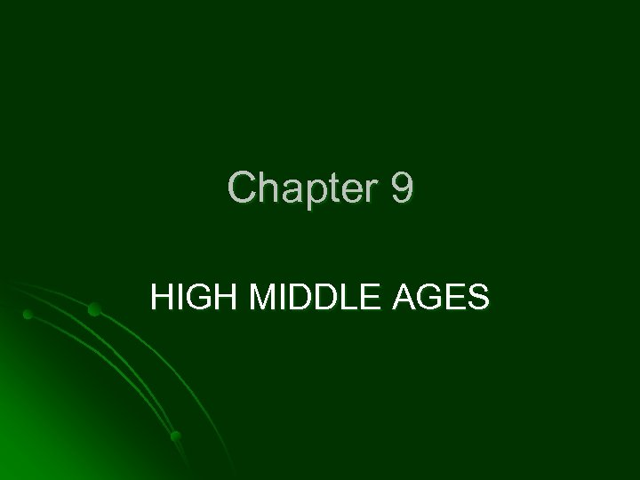 Chapter 9 HIGH MIDDLE AGES