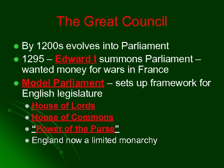 The Great Council By 1200 s evolves into Parliament l 1295 – Edward I