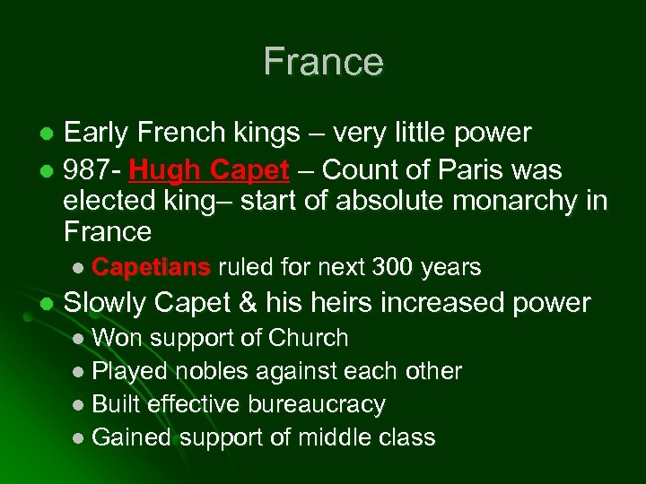 France Early French kings – very little power l 987 - Hugh Capet –