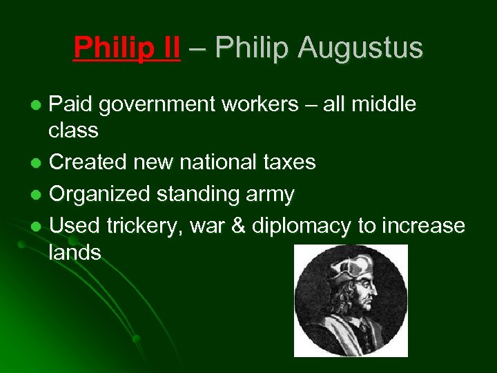 Philip II – Philip Augustus Paid government workers – all middle class l Created