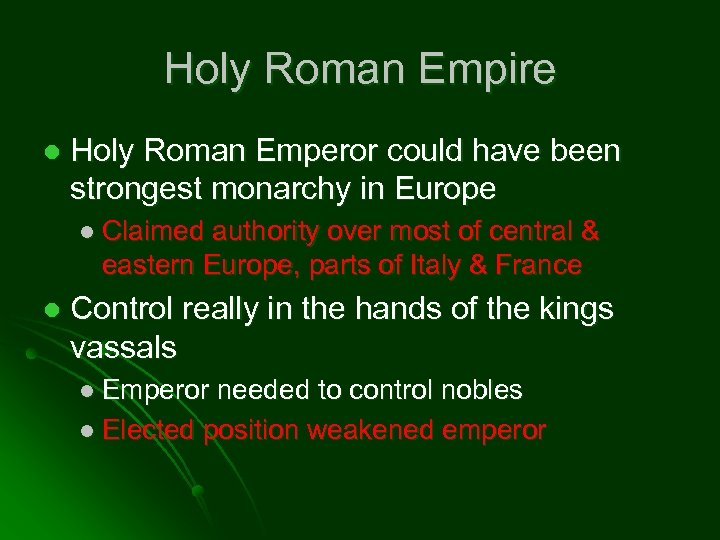 Holy Roman Empire l Holy Roman Emperor could have been strongest monarchy in Europe