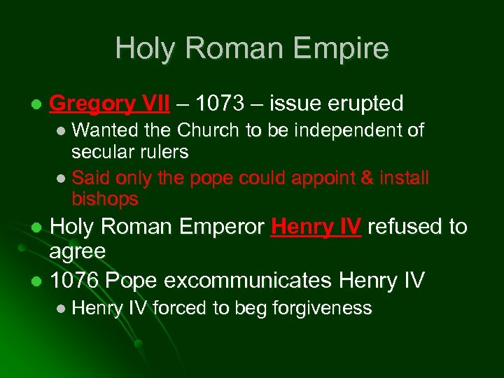 Holy Roman Empire l Gregory VII – 1073 – issue erupted l Wanted the