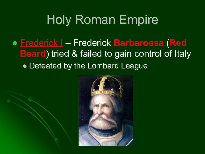 Holy Roman Empire l Frederick I – Frederick Barbarossa (Red Beard) tried & failed