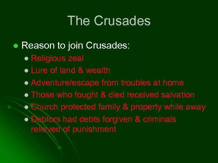 The Crusades l Reason to join Crusades: l Religious zeal l Lure of land