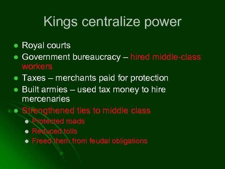 Kings centralize power l l l Royal courts Government bureaucracy – hired middle-class workers