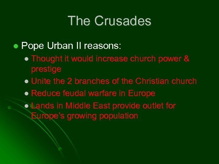 The Crusades l Pope Urban II reasons: l Thought it would increase church power
