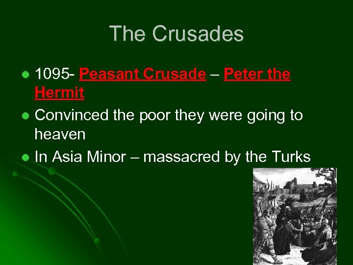 The Crusades 1095 - Peasant Crusade – Peter the Hermit l Convinced the poor