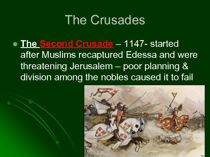 The Crusades l The Second Crusade – 1147 - started after Muslims recaptured Edessa