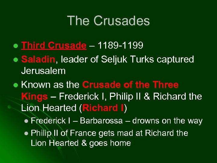 The Crusades Third Crusade – 1189 -1199 l Saladin, leader of Seljuk Turks captured