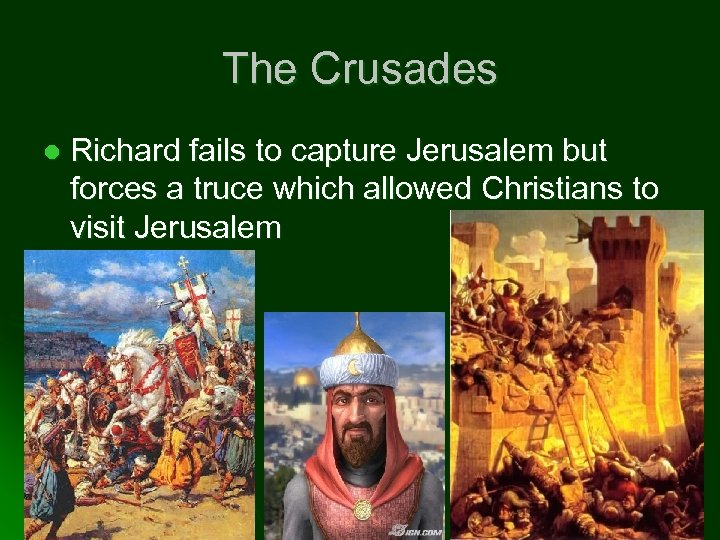 The Crusades l Richard fails to capture Jerusalem but forces a truce which allowed
