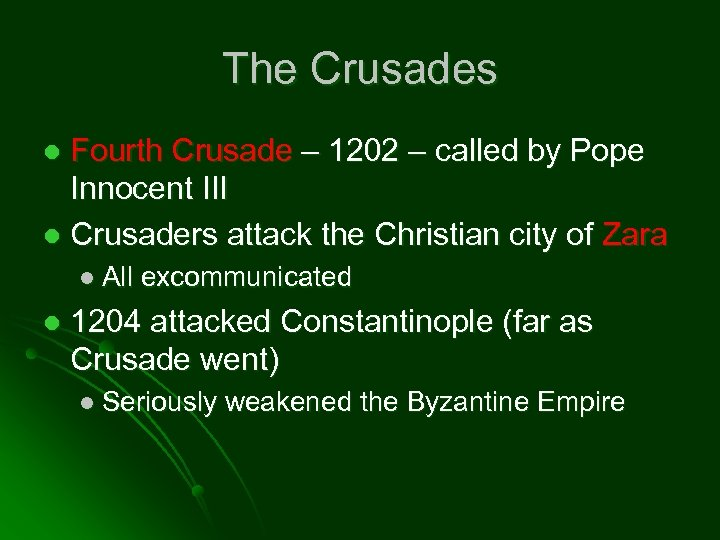 The Crusades Fourth Crusade – 1202 – called by Pope Innocent III l Crusaders