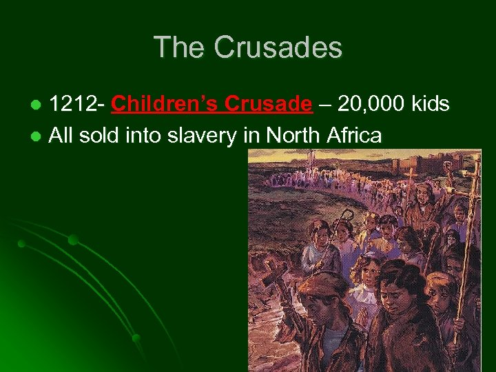 The Crusades 1212 - Children's Crusade – 20, 000 kids l All sold into