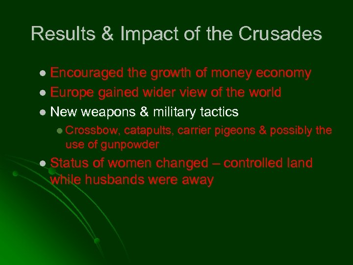 Results & Impact of the Crusades l Encouraged the growth of money economy l