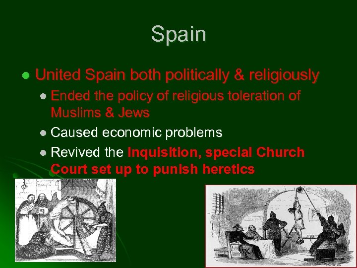 Spain l United Spain both politically & religiously l Ended the policy of religious