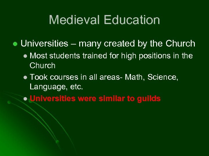 Medieval Education l Universities – many created by the Church l Most students trained