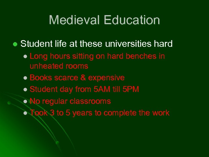 Medieval Education l Student life at these universities hard l Long hours sitting on