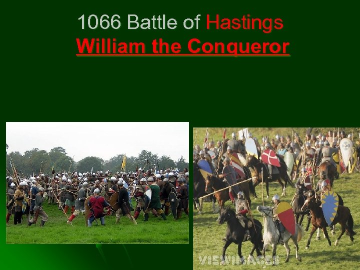 1066 Battle of Hastings William the Conqueror