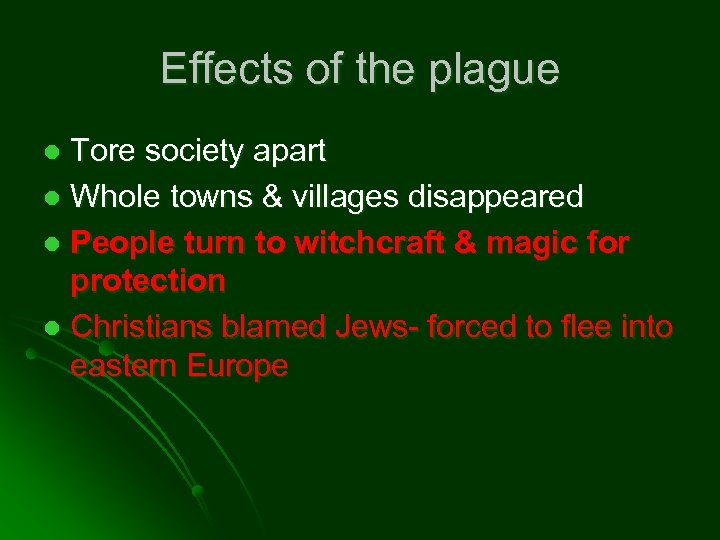 Effects of the plague Tore society apart l Whole towns & villages disappeared l