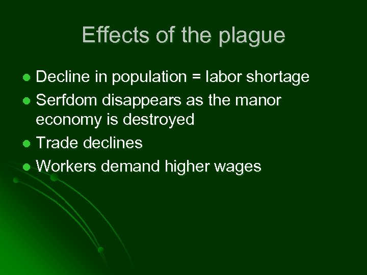 Effects of the plague Decline in population = labor shortage l Serfdom disappears as