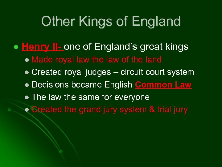 Other Kings of England l Henry II- one of England's great kings Made royal