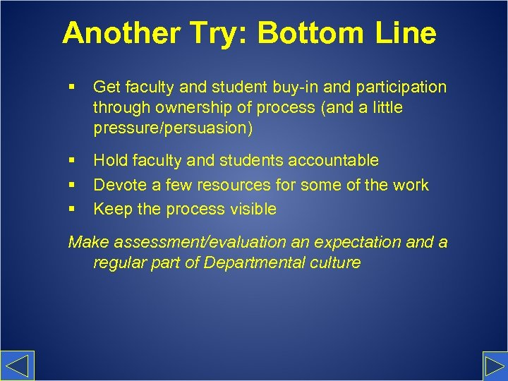 Another Try: Bottom Line § Get faculty and student buy-in and participation through ownership