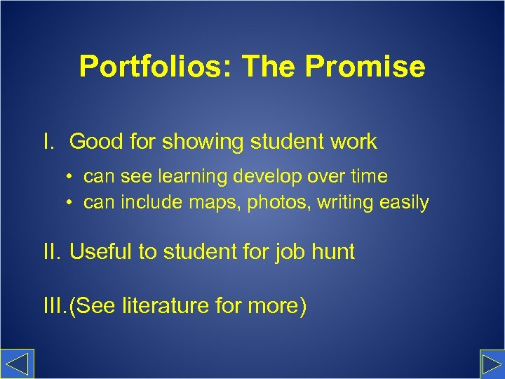 Portfolios: The Promise I. Good for showing student work • can see learning develop