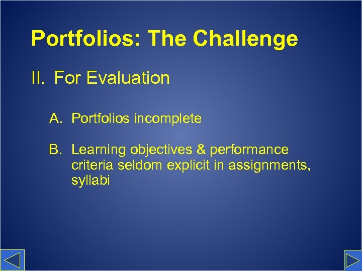 Portfolios: The Challenge II. For Evaluation A. Portfolios incomplete B. Learning objectives & performance