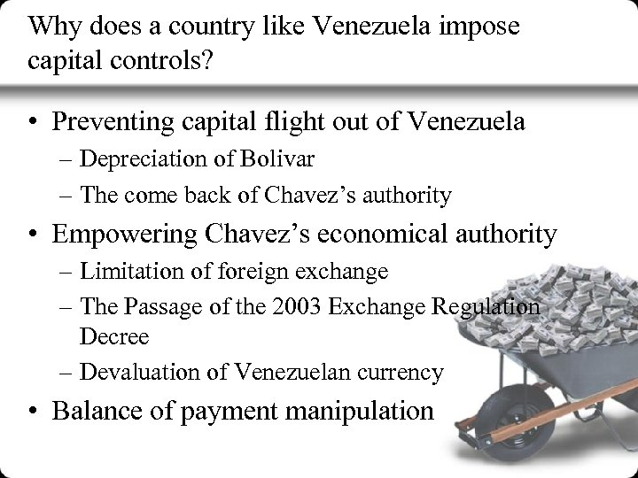 Why does a country like Venezuela impose capital controls? • Preventing capital flight out