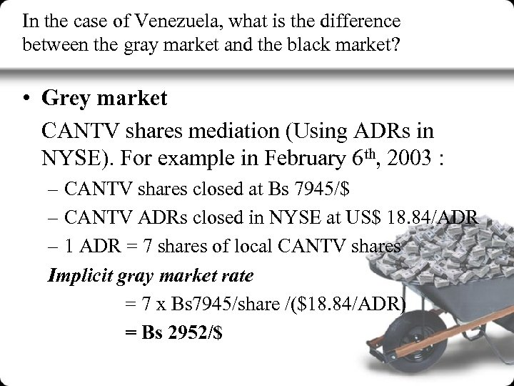 In the case of Venezuela, what is the difference between the gray market and