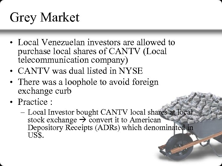 Grey Market • Local Venezuelan investors are allowed to purchase local shares of CANTV