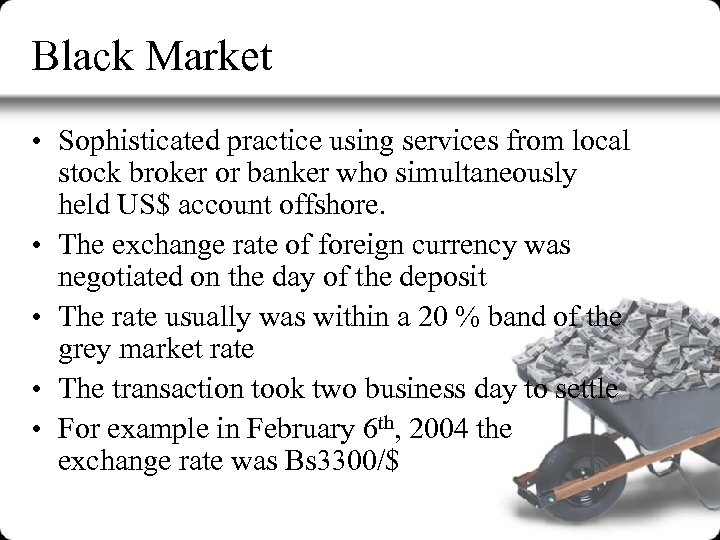 Black Market • Sophisticated practice using services from local stock broker or banker who