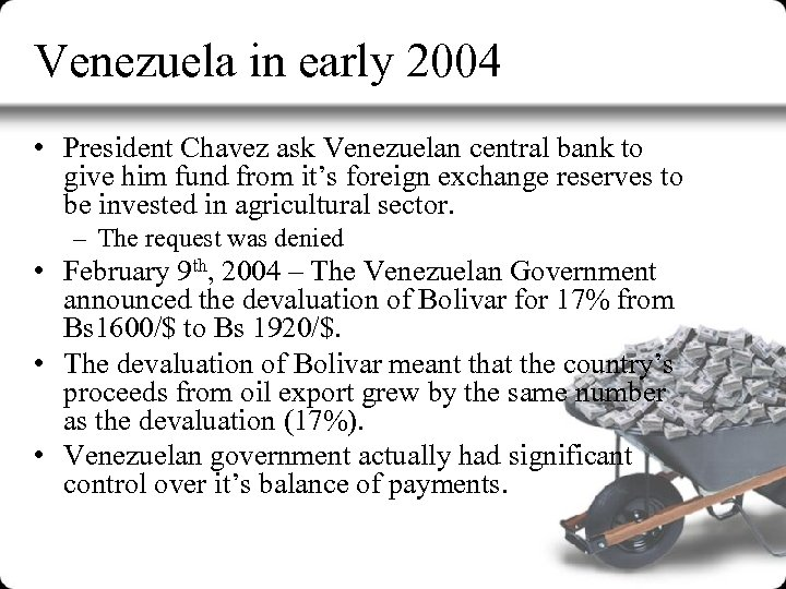 Venezuela in early 2004 • President Chavez ask Venezuelan central bank to give him