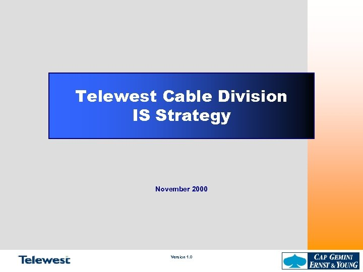 Telewest Cable Division IS Strategy November 2000 Version 1. 0