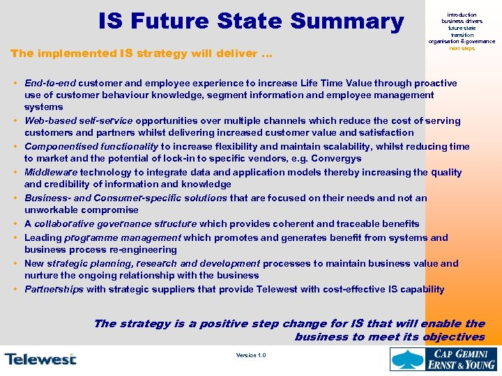 IS Future State Summary The implemented IS strategy will deliver … introduction business drivers
