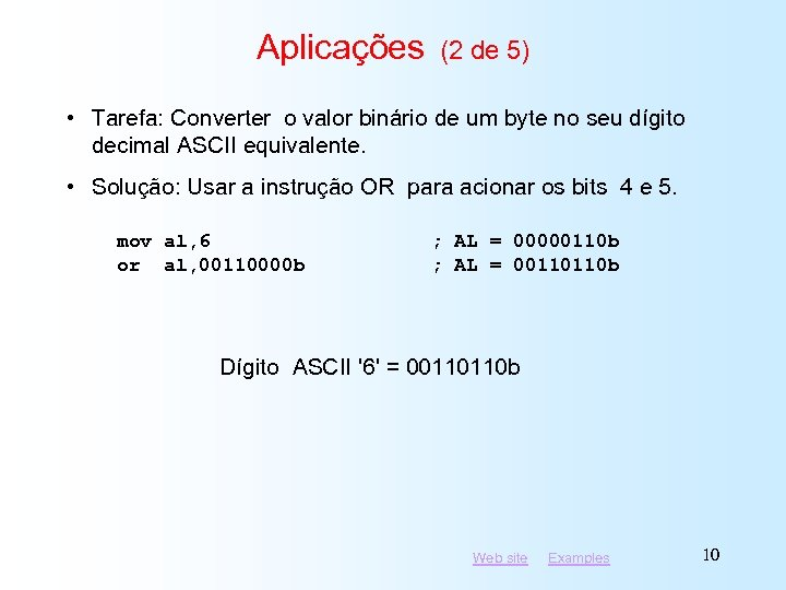 Aplicações (2 de 5) • Tarefa: Converter o valor binário de um byte no