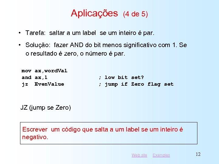 Aplicações (4 de 5) • Tarefa: saltar a um label se um inteiro é