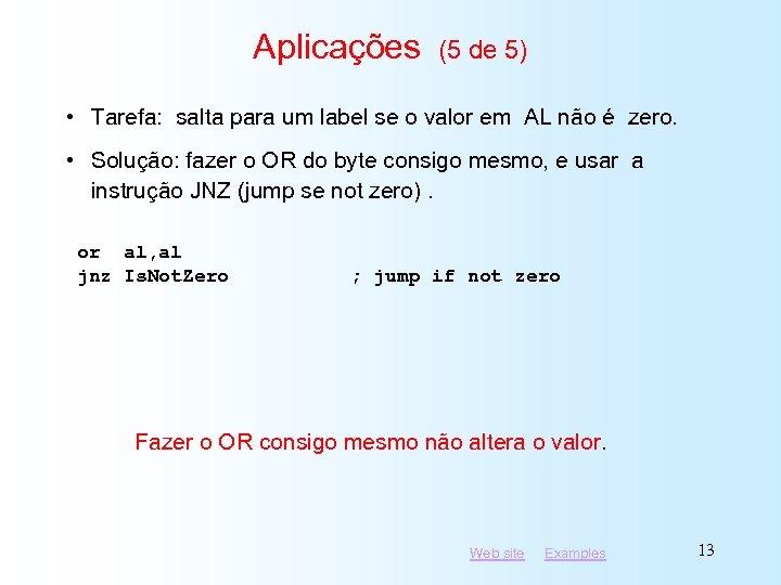 Aplicações (5 de 5) • Tarefa: salta para um label se o valor em