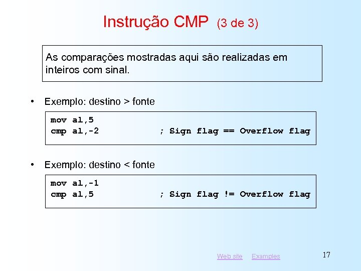 Instrução CMP (3 de 3) As comparações mostradas aqui são realizadas em inteiros com